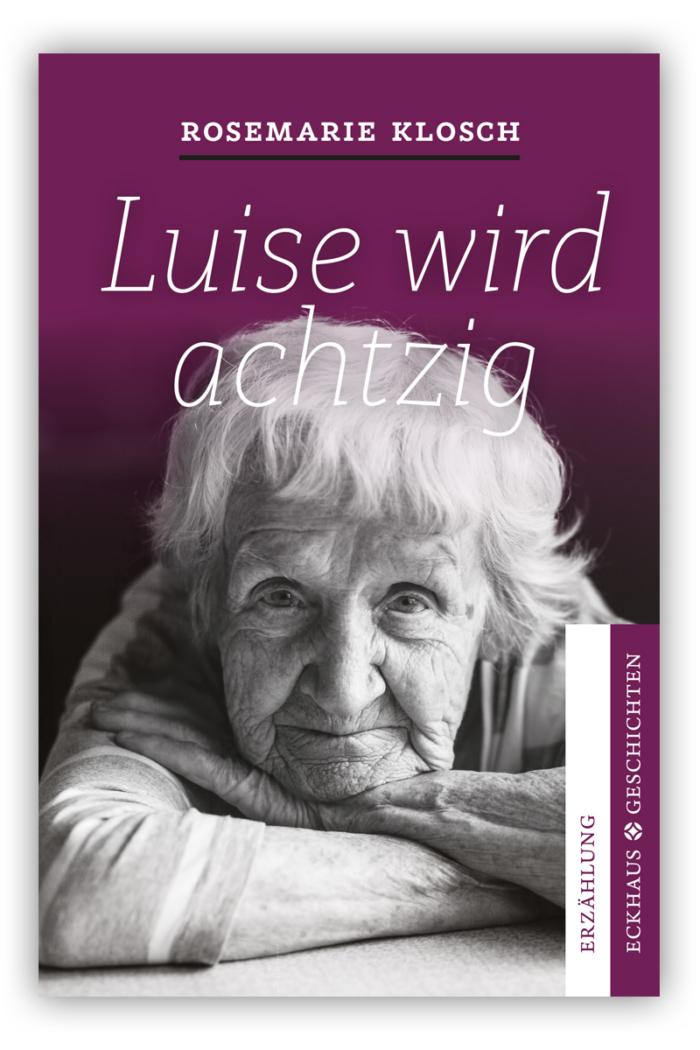 Buchcover Luise wird achtzig