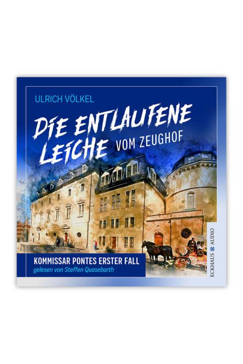Cover Die entlaufene Leiche vom Zeughof (Hörbuch)