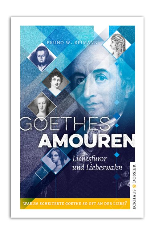 Buchcover Goethes Amouren – Liebesfuror und Liebeswahn